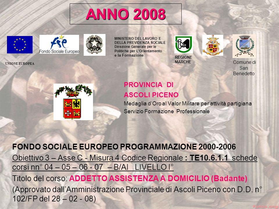 PROVINCIA DI ASCOLI PICENO Medaglia dOro al Valor Militare per attività partigiana Servizio Formazione Professionale FONDO SOCIALE EUROPEO PROGRAMMAZI