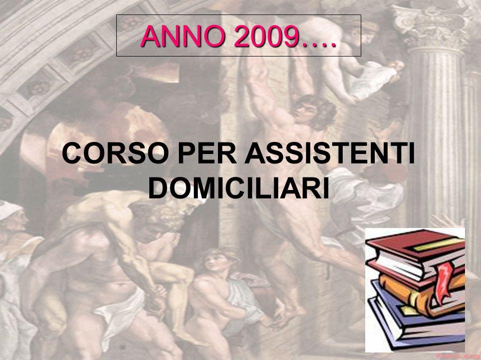 ANNO 2009…. CORSO PER ASSISTENTI DOMICILIARI