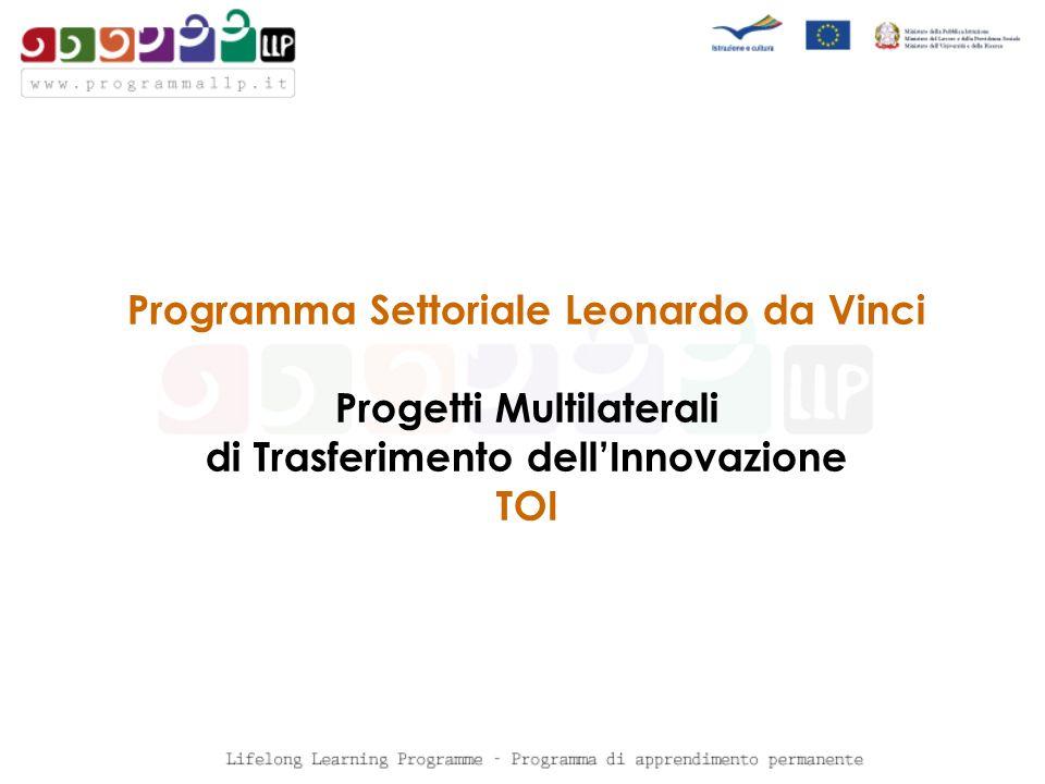 Programma Settoriale Leonardo da Vinci Progetti Multilaterali di Trasferimento dellInnovazione TOI