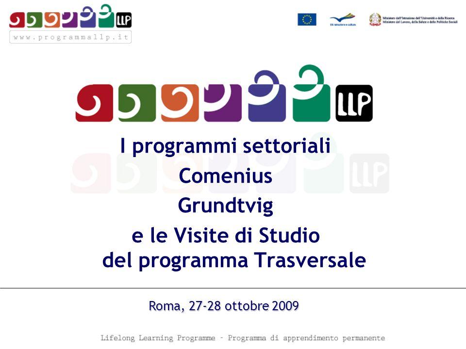 I programmi settoriali Comenius Grundtvig e le Visite di Studio del programma Trasversale Roma, 27-28 ottobre 2009