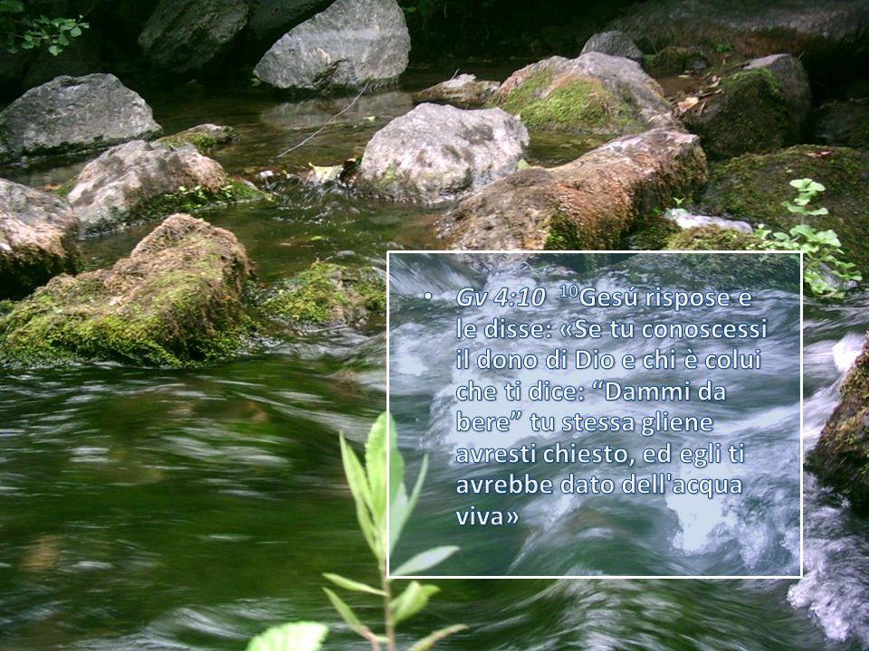 Gv 7:37-38 37 Or nell ultimo giorno, il grande giorno della festa, Gesú si alzò in piedi ed esclamò dicendo: «Se qualcuno ha sete, venga a me e beva.