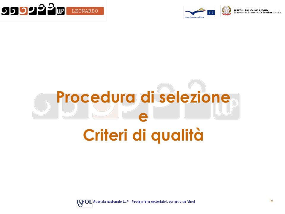 16 Procedura di selezione e Criteri di qualità