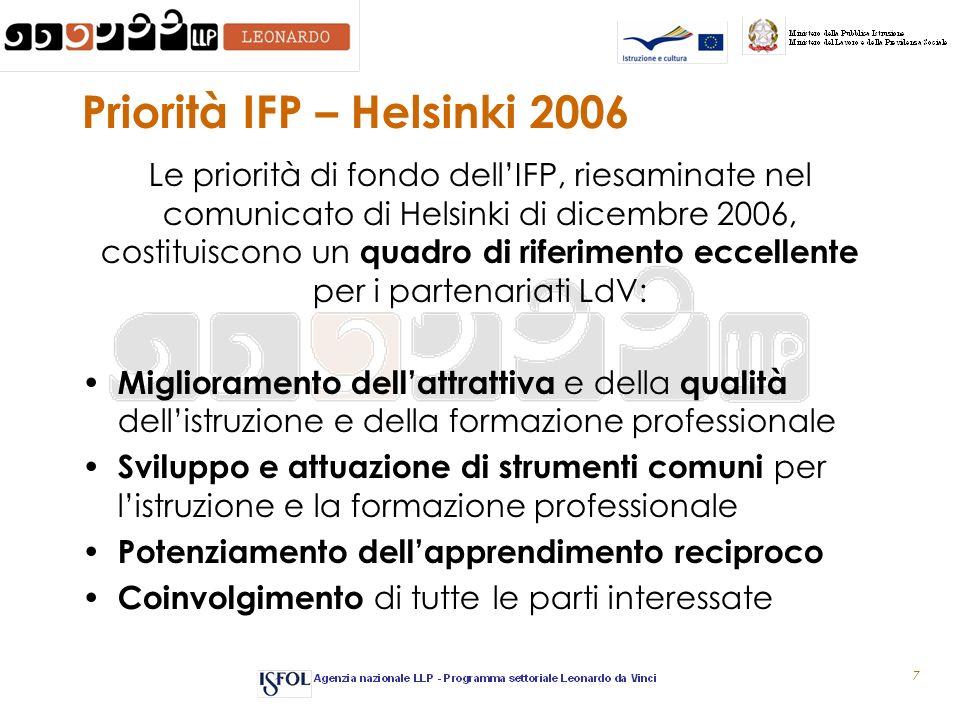 7 Priorità IFP – Helsinki 2006 Le priorità di fondo dellIFP, riesaminate nel comunicato di Helsinki di dicembre 2006, costituiscono un quadro di rifer