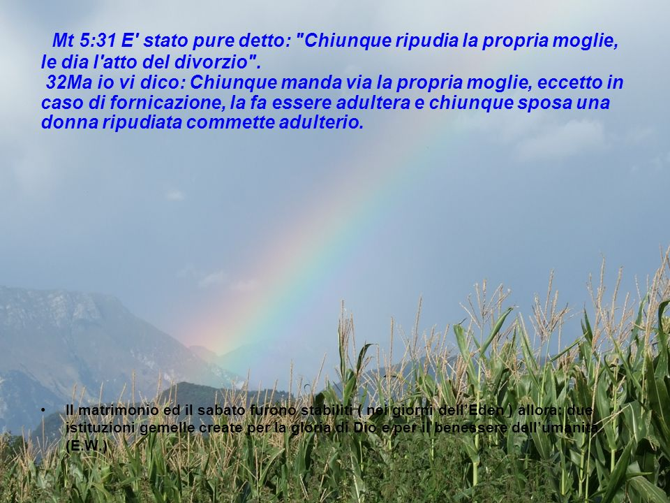 Mt 5:31 E' stato pure detto:
