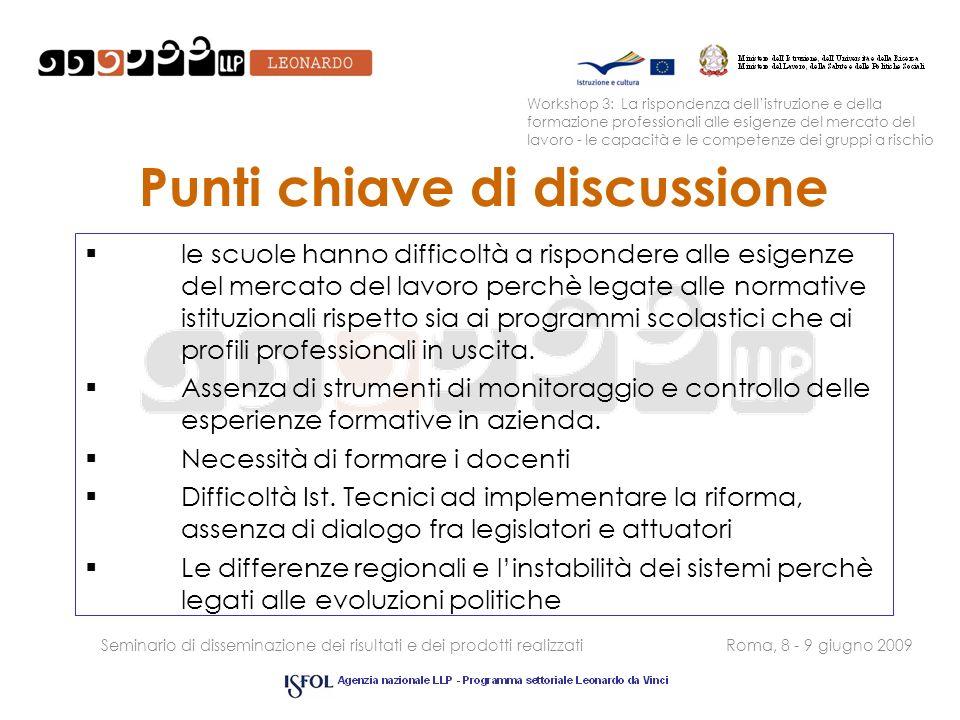 Seminario di disseminazione dei risultati e dei prodotti realizzatiRoma, 8 - 9 giugno 2009 Workshop 3: La rispondenza dellistruzione e della formazion