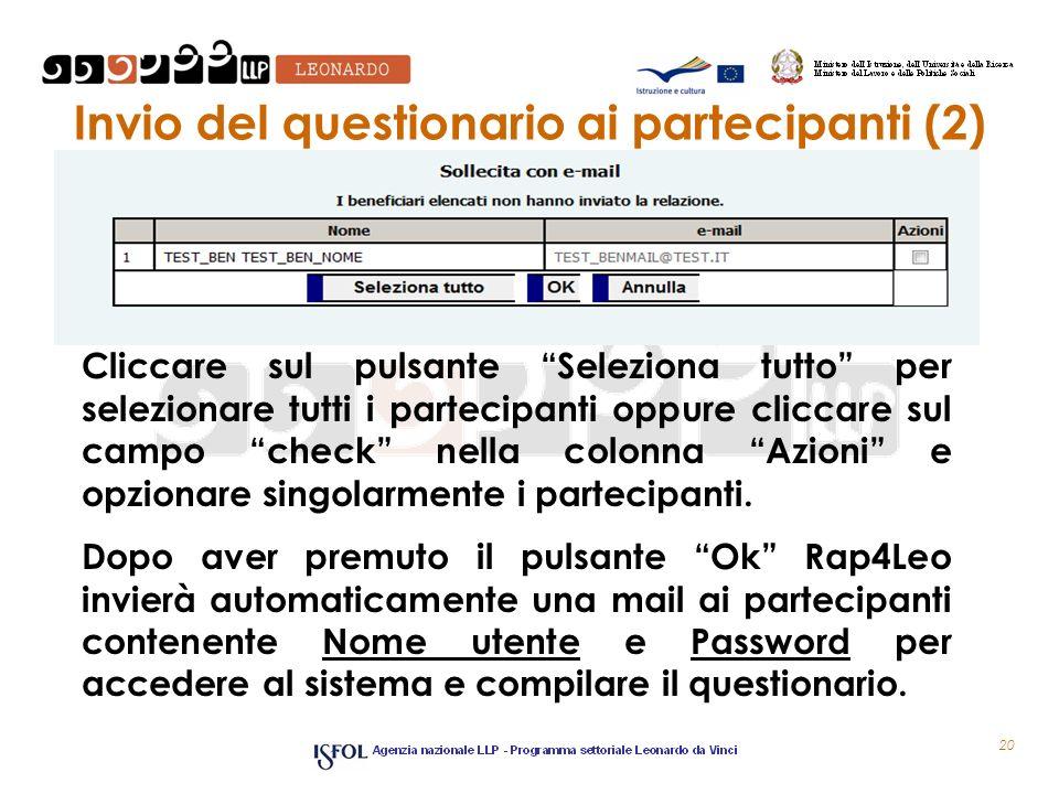 Invio del questionario ai partecipanti (2) 20 Cliccare sul pulsante Seleziona tutto per selezionare tutti i partecipanti oppure cliccare sul campo che