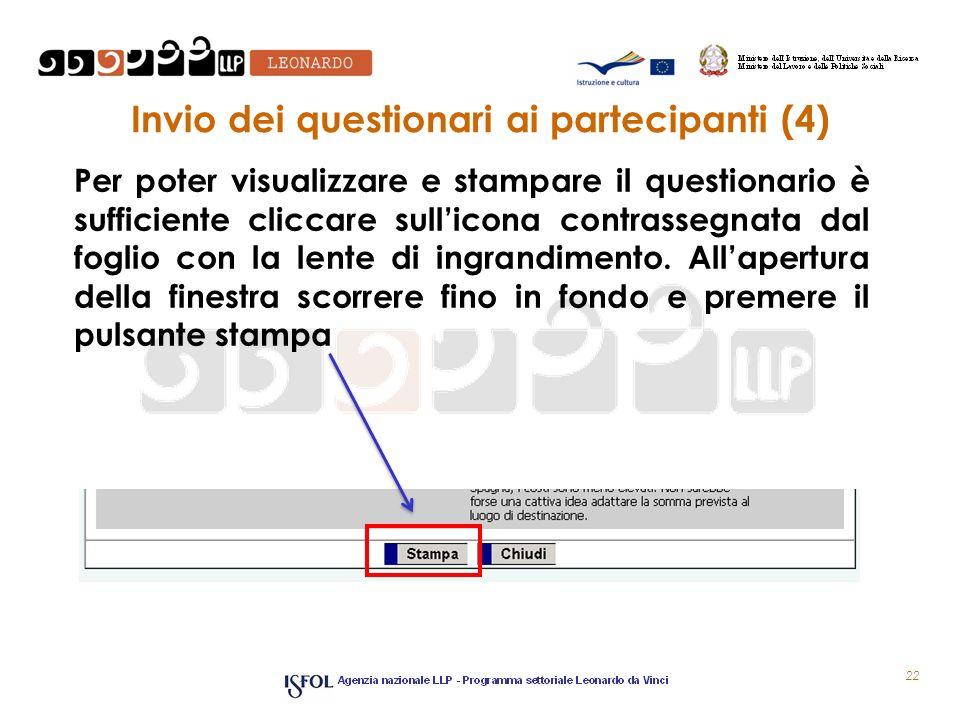 Invio dei questionari ai partecipanti (4) Per poter visualizzare e stampare il questionario è sufficiente cliccare sullicona contrassegnata dal foglio
