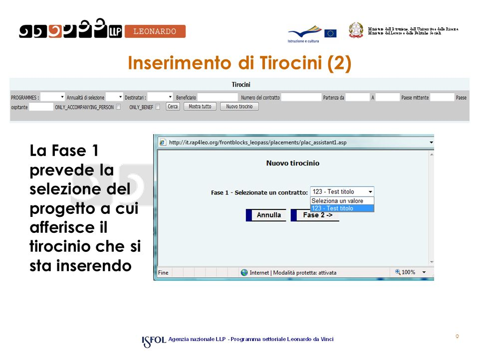 Inserimento di Tirocini (2) 9 La Fase 1 prevede la selezione del progetto a cui afferisce il tirocinio che si sta inserendo