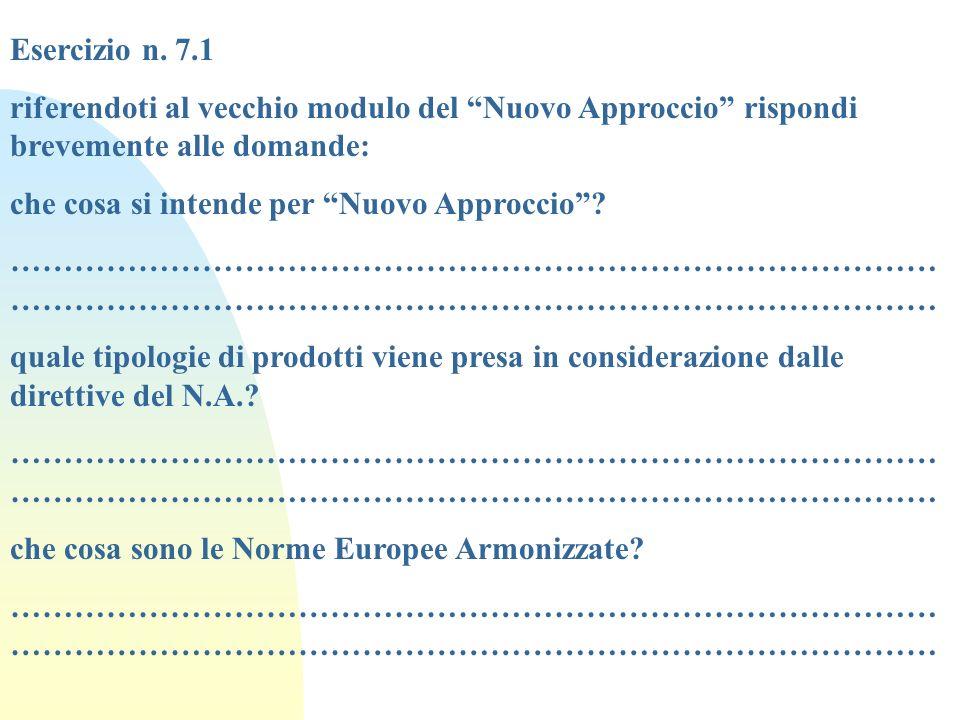 Esercizio n. 7.1 riferendoti al vecchio modulo del Nuovo Approccio rispondi brevemente alle domande: che cosa si intende per Nuovo Approccio?………………………