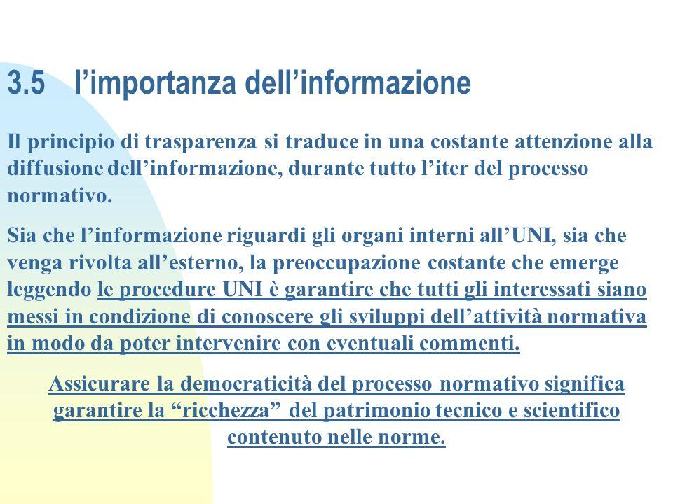 3.5limportanza dellinformazione Il principio di trasparenza si traduce in una costante attenzione alla diffusione dellinformazione, durante tutto lite