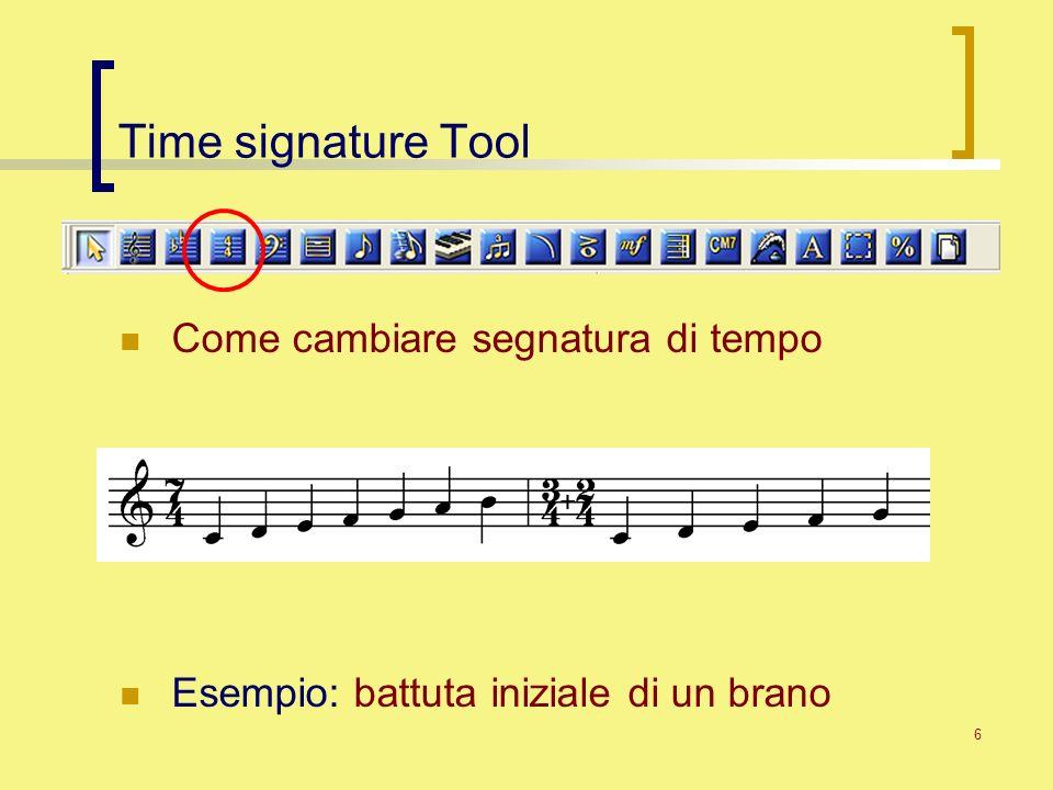 6 Time signature Tool Come cambiare segnatura di tempo Esempio: battuta iniziale di un brano
