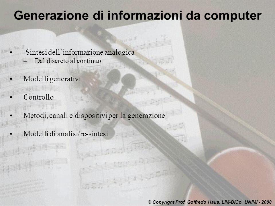 Generazione di informazioni da computer : casi esemplari testi letterali audio vocale audio musicale cartoni animati © Copyright Prof.