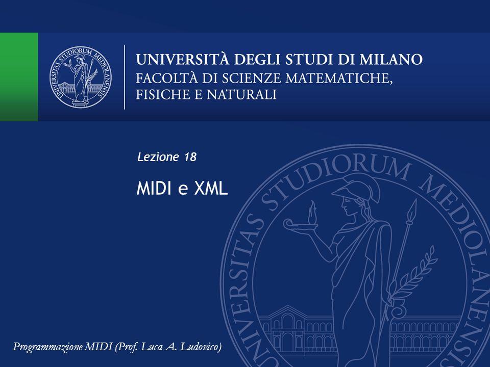 MIDI e XML Lezione 18 Programmazione MIDI (Prof. Luca A. Ludovico)