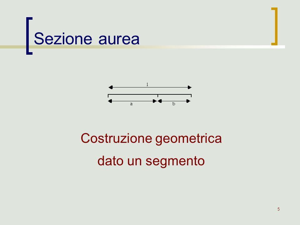 5 Sezione aurea Costruzione geometrica dato un segmento