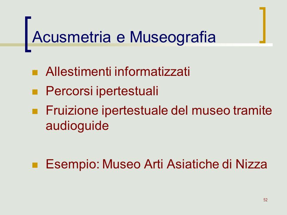 52 Allestimenti informatizzati Percorsi ipertestuali Fruizione ipertestuale del museo tramite audioguide Esempio: Museo Arti Asiatiche di Nizza Acusme