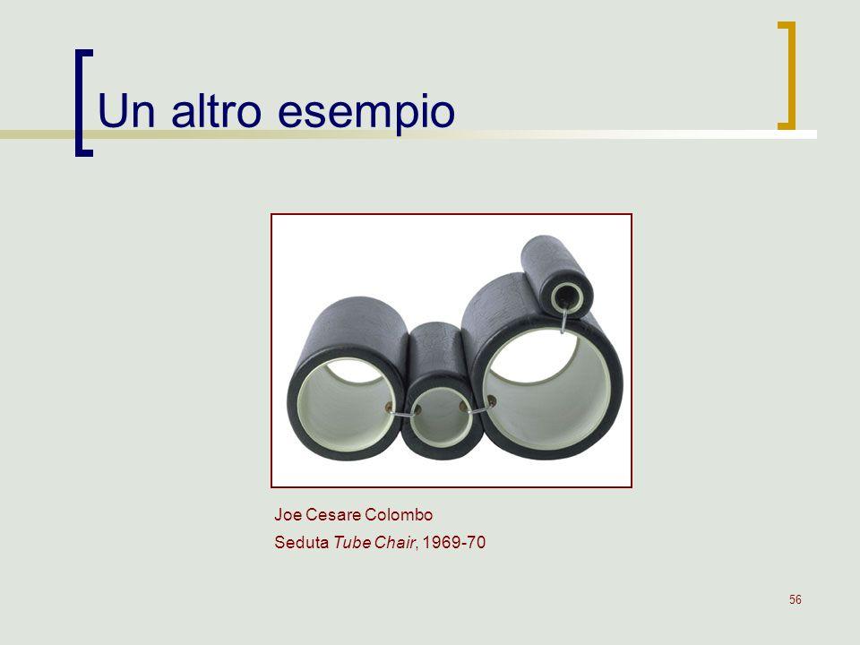 56 Un altro esempio Joe Cesare Colombo Seduta Tube Chair, 1969-70