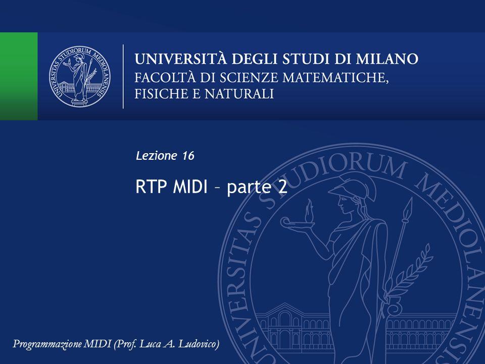 RTP MIDI – parte 2 Lezione 16 Programmazione MIDI (Prof. Luca A. Ludovico)