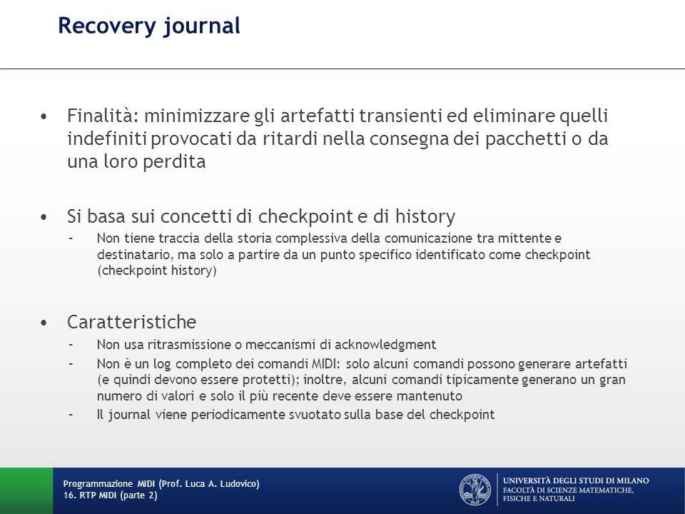 Recovery journal Programmazione MIDI (Prof. Luca A. Ludovico) 16. RTP MIDI (parte 2) Finalità: minimizzare gli artefatti transienti ed eliminare quell