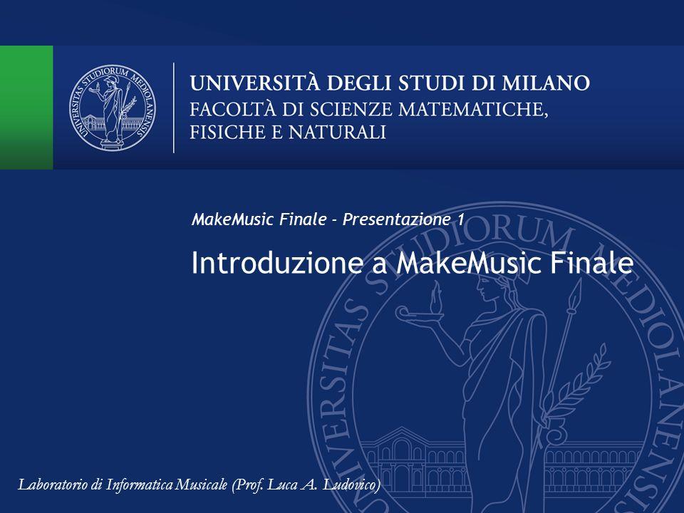 Introduzione a MakeMusic Finale MakeMusic Finale - Presentazione 1 Laboratorio di Informatica Musicale (Prof.
