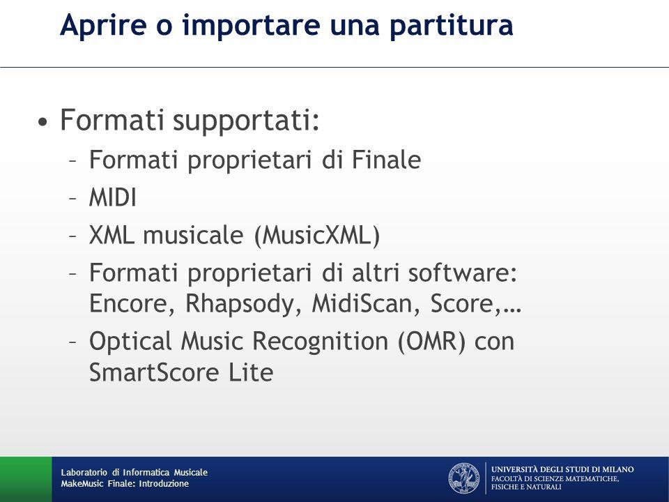 Aprire o importare una partitura Formati supportati: –Formati proprietari di Finale –MIDI –XML musicale (MusicXML) –Formati proprietari di altri softw