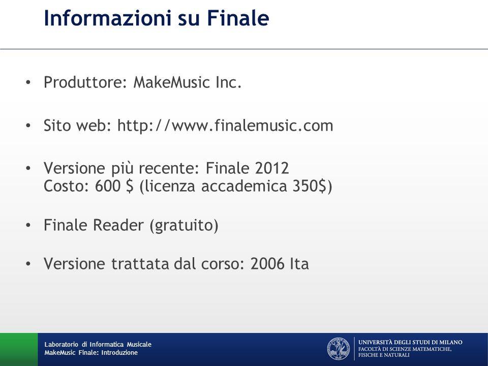 Altri software: Encore Rhapsody Overture Cubase Score Mosaic MusicPrinter Plus Musicator Nightingale Notion FreeStyle Sibelius 7 Sito web: http://www.sibelius.com La concorrenza Laboratorio di Informatica Musicale MakeMusic Finale: Introduzione