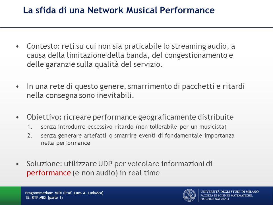 La sfida di una Network Musical Performance Contesto: reti su cui non sia praticabile lo streaming audio, a causa della limitazione della banda, del c