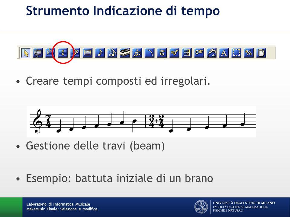 Laboratorio di Informatica Musicale MakeMusic Finale: Selezione e modifica Strumento Indicazione di tempo Creare tempi composti ed irregolari. Gestion