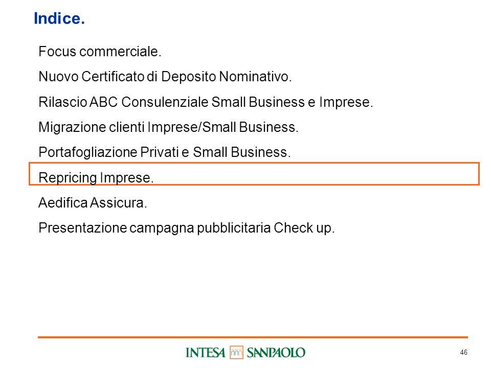 46 Indice. Focus commerciale. Nuovo Certificato di Deposito Nominativo.