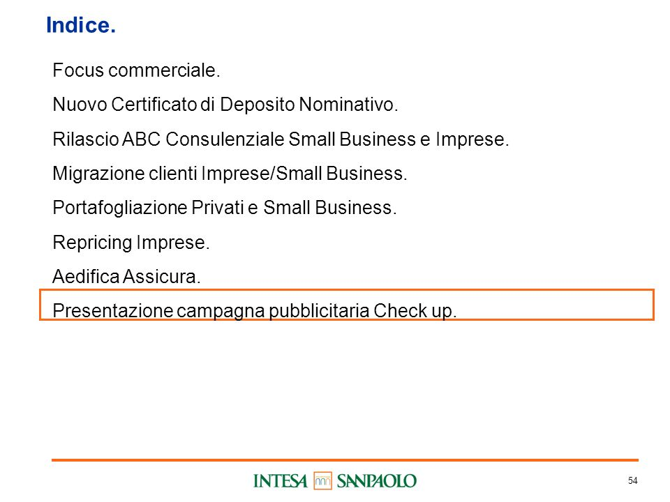 54 Indice. Focus commerciale. Nuovo Certificato di Deposito Nominativo.
