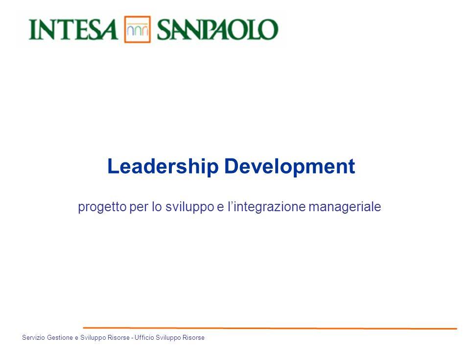 Servizio Gestione e Sviluppo Risorse - Ufficio Sviluppo Risorse Leadership Development progetto per lo sviluppo e lintegrazione manageriale