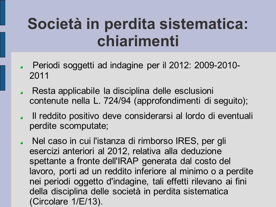 Società in perdita sistematica: chiarimenti Periodi soggetti ad indagine per il 2012: 2009-2010- 2011 Resta applicabile la disciplina delle esclusioni