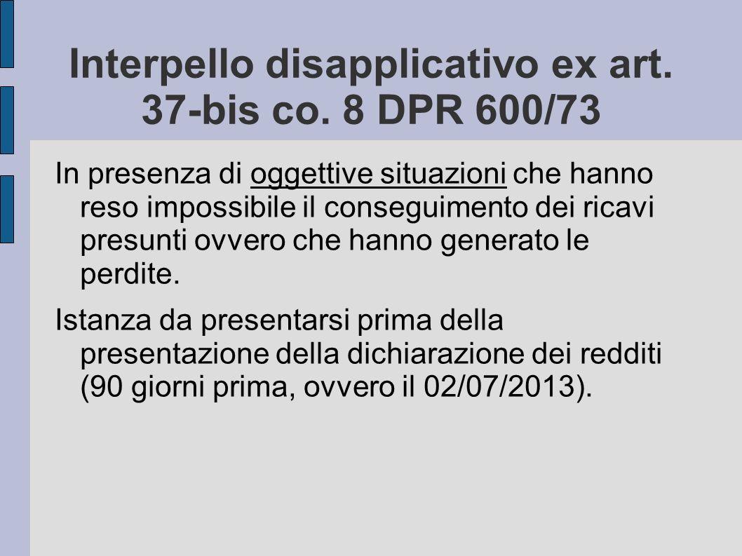 Interpello disapplicativo ex art. 37-bis co. 8 DPR 600/73 In presenza di oggettive situazioni che hanno reso impossibile il conseguimento dei ricavi p