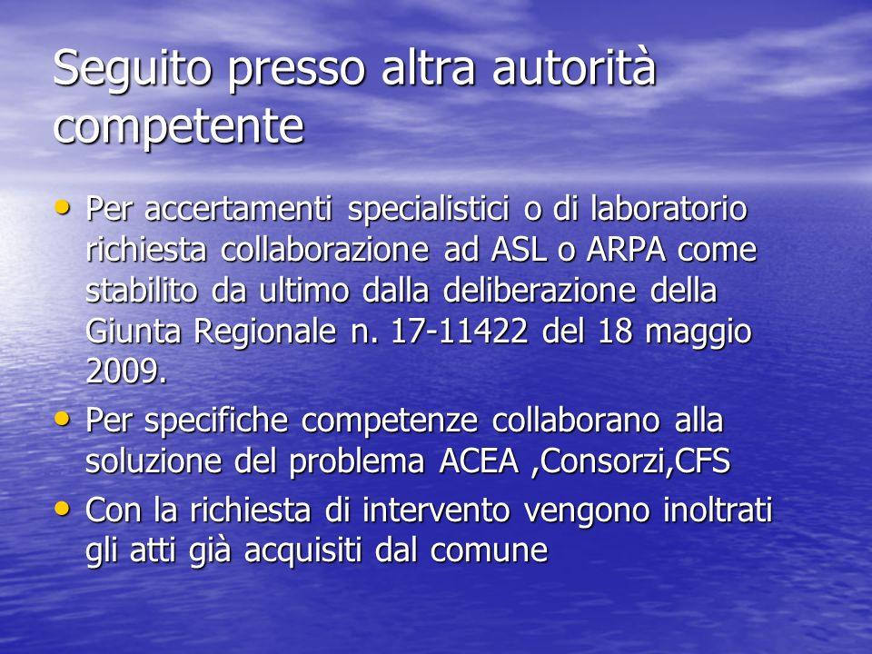 Seguito presso altra autorità competente Per accertamenti specialistici o di laboratorio richiesta collaborazione ad ASL o ARPA come stabilito da ulti