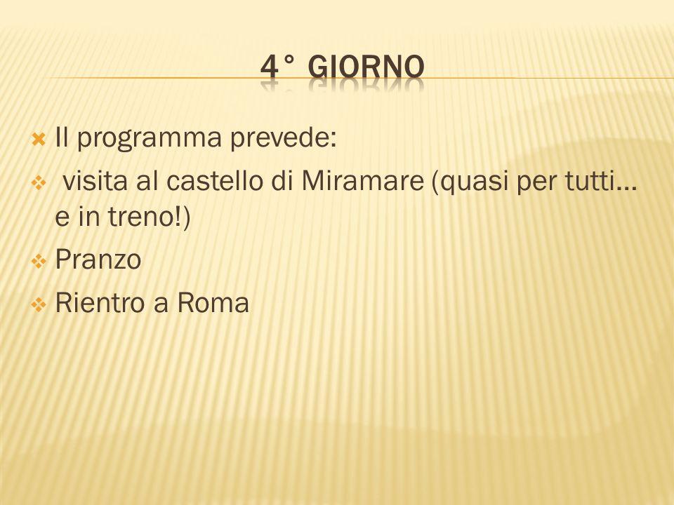 Il programma prevede: visita al castello di Miramare (quasi per tutti… e in treno!) Pranzo Rientro a Roma