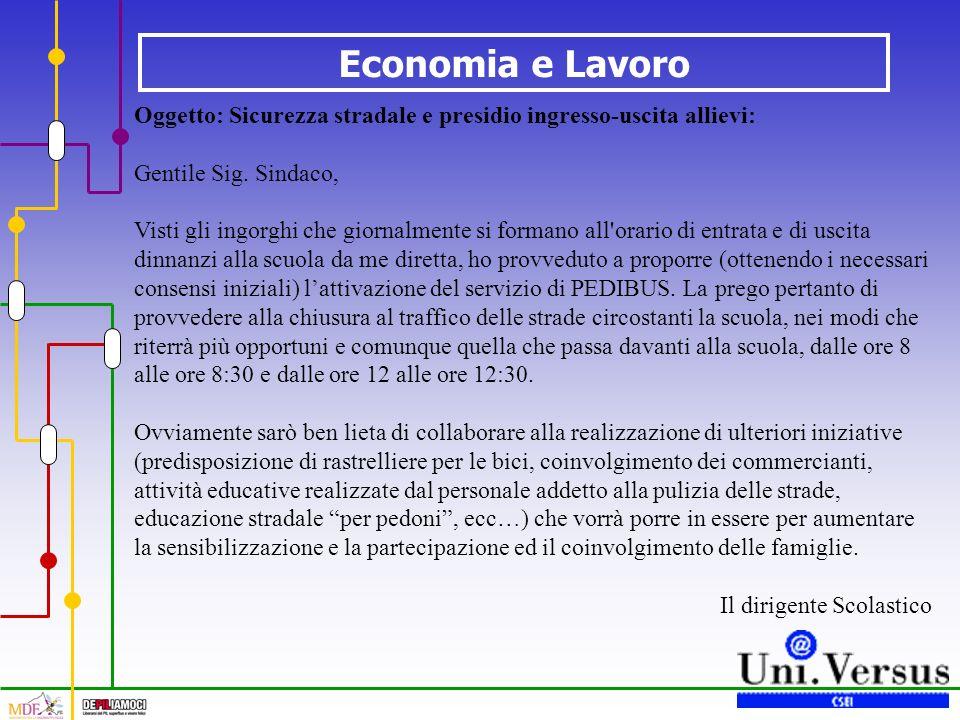 Economia e Lavoro Oggetto: Sicurezza stradale e presidio ingresso-uscita allievi: Gentile Sig.