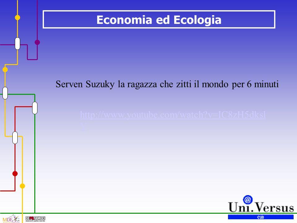 Economia ed Ecologia Serven Suzuky la ragazza che zitti il mondo per 6 minuti http://www.youtube.com/watch?v=IC8zH5dksl Y