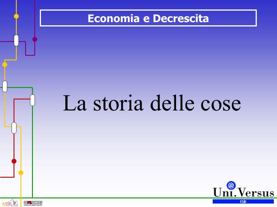 Economia e Decrescita La storia delle cose