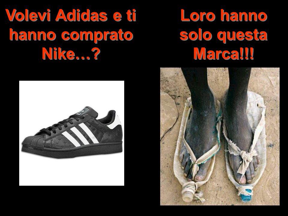 Volevi Adidas e ti hanno comprato Nike…? Loro hanno solo questa Marca!!!