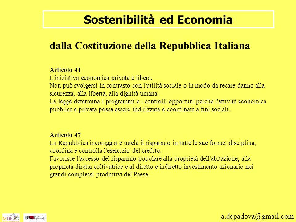 a.depadova@gmail.com Sostenibilità ed Economia dalla Costituzione della Repubblica Italiana Articolo 41 L'iniziativa economica privata è libera. Non p