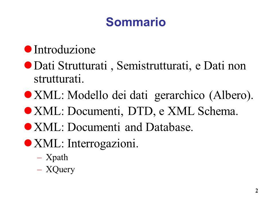 2 Sommario Introduzione Dati Strutturati, Semistrutturati, e Dati non strutturati.
