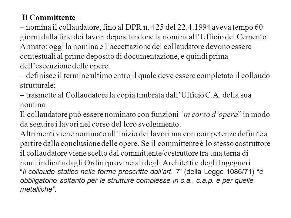 Il Committente – nomina il collaudatore, fino al DPR n. 425 del 22.4.1994 aveva tempo 60 giorni dalla fine dei lavori depositandone la nomina allUffic