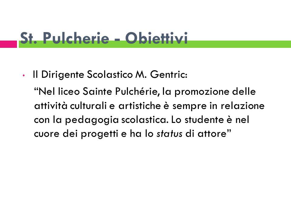 St. Pulcherie - Obiettivi Il Dirigente Scolastico M. Gentric: Nel liceo Sainte Pulchérie, la promozione delle attività culturali e artistiche è sempre