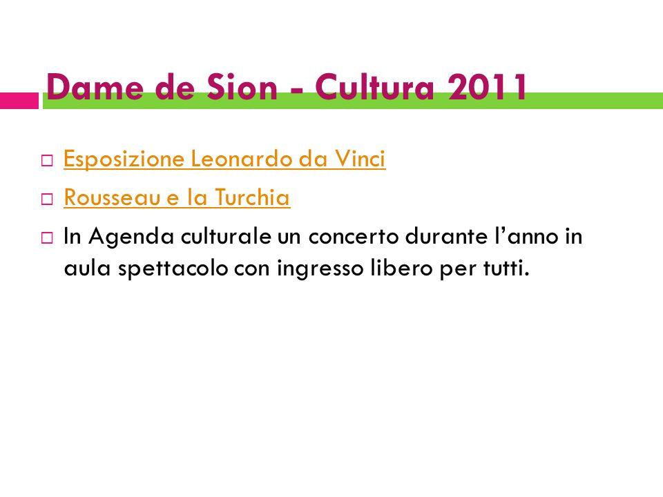 Dame de Sion - Cultura 2011 Esposizione Leonardo da Vinci Rousseau e la Turchia In Agenda culturale un concerto durante lanno in aula spettacolo con i