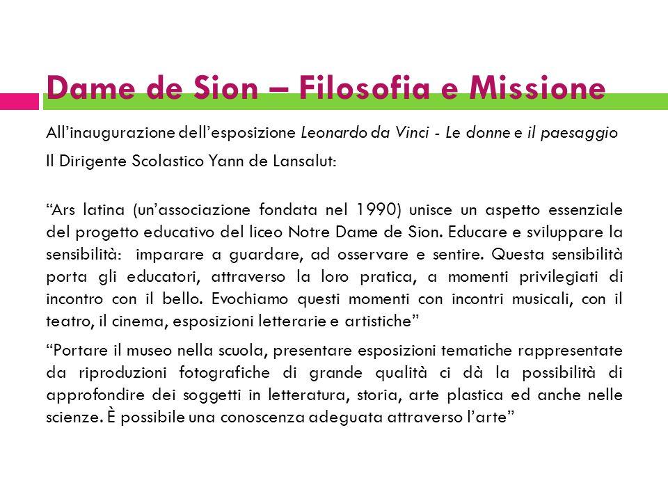 Dame de Sion – Filosofia e Missione Allinaugurazione dellesposizione Leonardo da Vinci - Le donne e il paesaggio Il Dirigente Scolastico Yann de Lansa