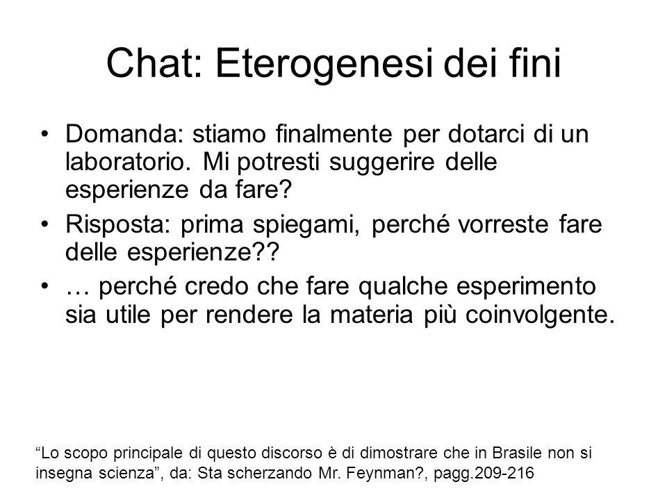 Chat: Eterogenesi dei fini Domanda: stiamo finalmente per dotarci di un laboratorio.