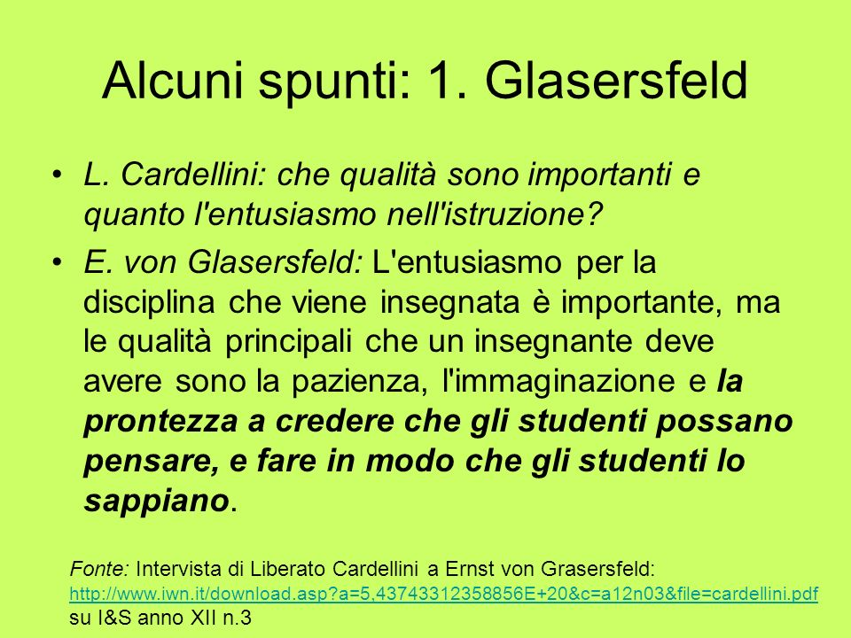 Alcuni spunti: 1.Glasersfeld L.