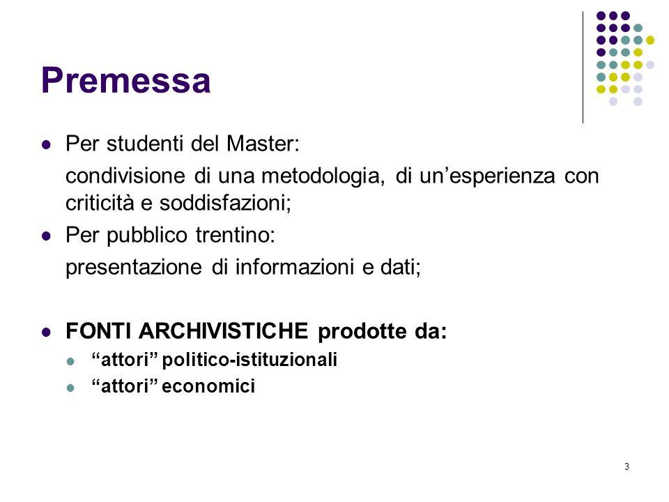 3 Premessa Per studenti del Master: condivisione di una metodologia, di unesperienza con criticità e soddisfazioni; Per pubblico trentino: presentazio