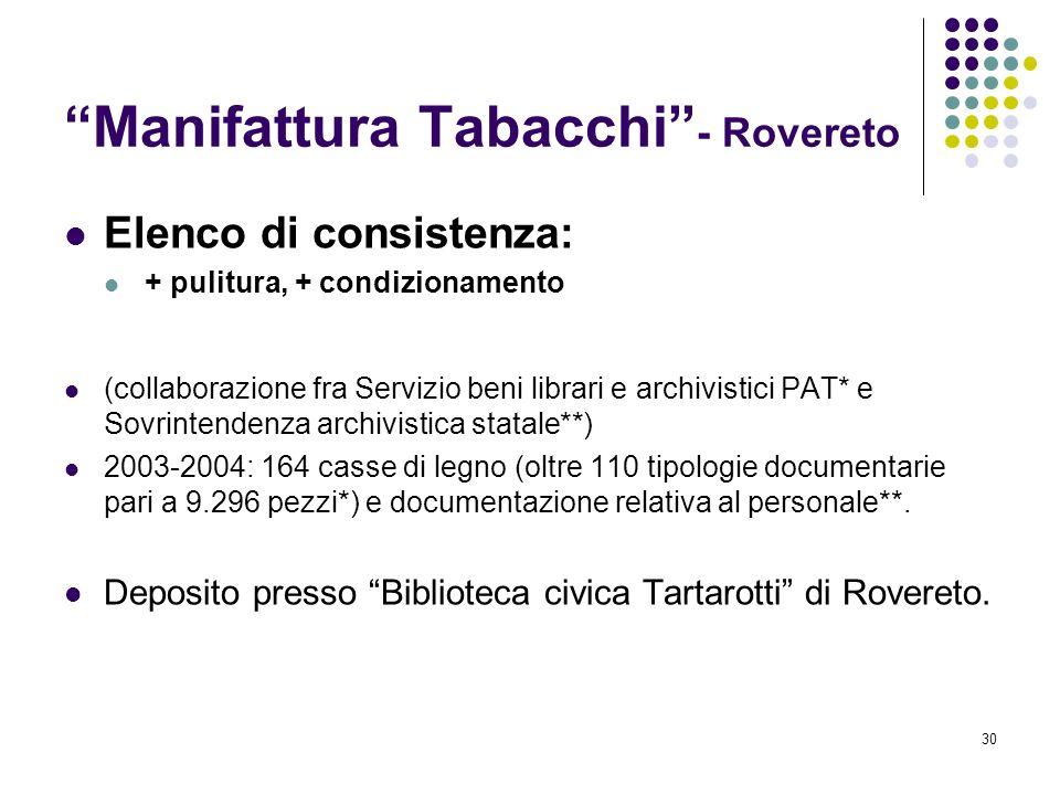 30 Manifattura Tabacchi - Rovereto Elenco di consistenza: + pulitura, + condizionamento (collaborazione fra Servizio beni librari e archivistici PAT*