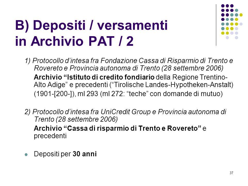 37 B) Depositi / versamenti in Archivio PAT / 2 1) Protocollo dintesa fra Fondazione Cassa di Risparmio di Trento e Rovereto e Provincia autonoma di T