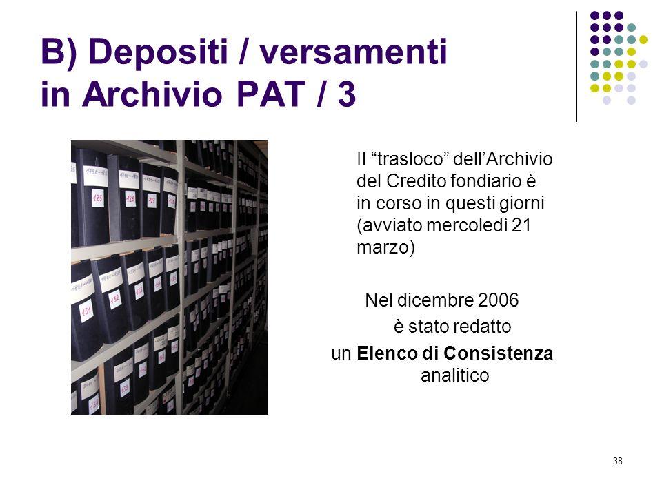 38 B) Depositi / versamenti in Archivio PAT / 3 Il trasloco dellArchivio del Credito fondiario è in corso in questi giorni (avviato mercoledì 21 marzo